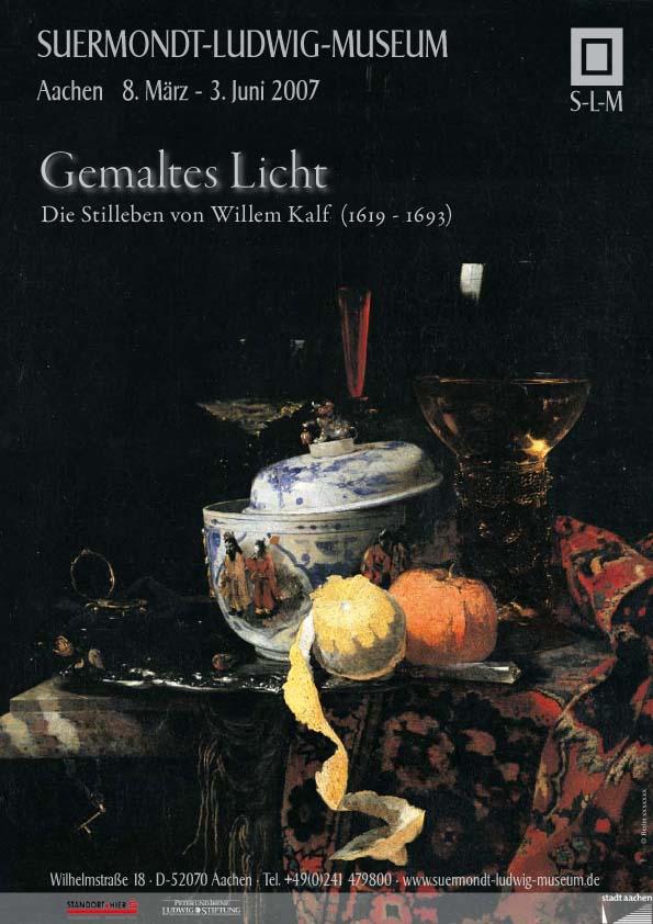 Gemaltes Licht: die Stilleben von Willem Kalf (1619-1692), Rotterdam and Aachen 2006-2007