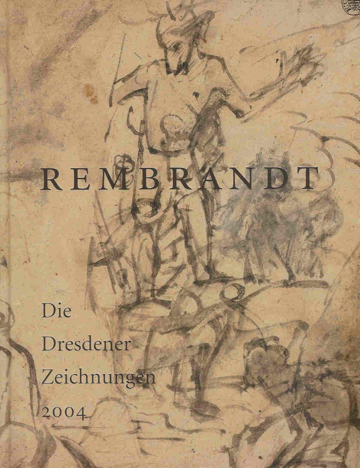 Rembrandt: die Dresdener Zeichnungen 2004