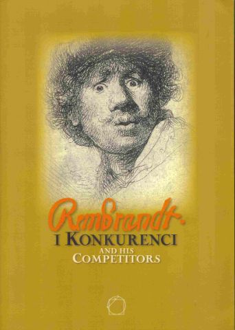 Catalogue of exhibition Rembrandt and his competitors, Kraków, International Culture Center, 2006